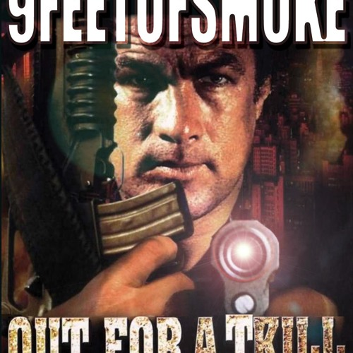 9FeetOfSmoke - Hard To Kill