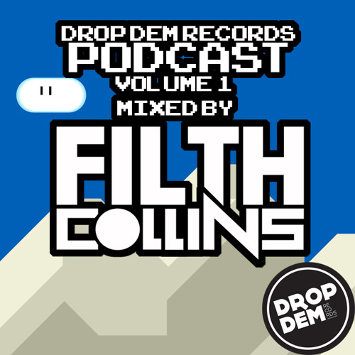 Drop Dem Podcast 1 Mixed By Filth Collins