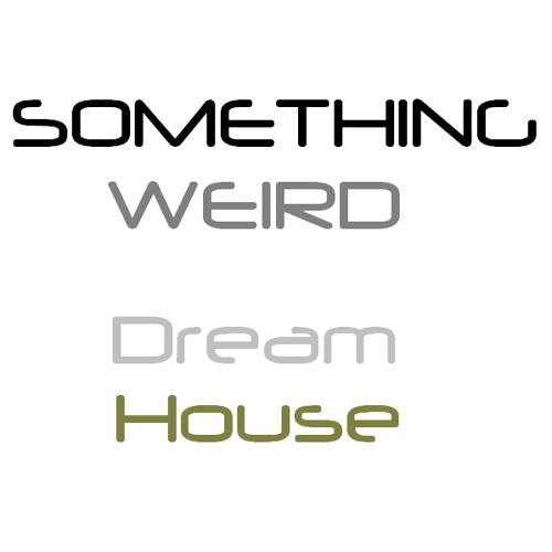 Something Weird - Dream House (An Open Window Mix by Sleep Clinic)