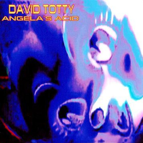 David Totty - Angela's Acid (Overdose) (pre-SW track)