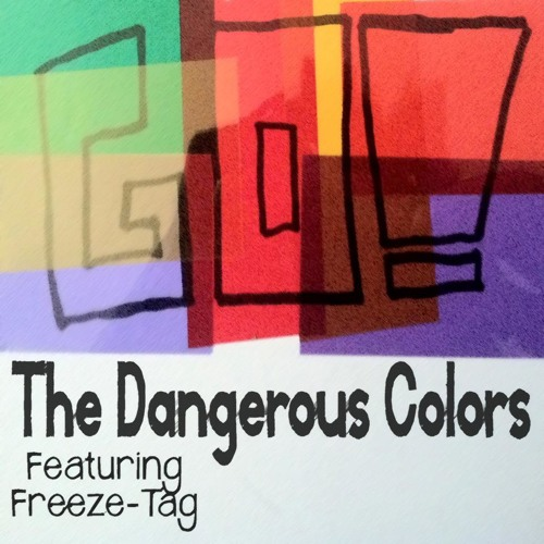 Go! (Ft. FREEZE-TAG) By The Dangerous Colors
