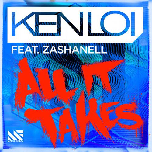 Ken Loi feat. Zashanell - All It Takes (Take Off Remix)