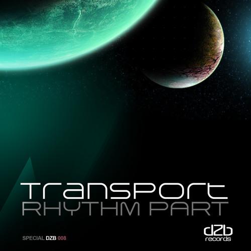 Special dZb 008 - Rhythm Part - Transport SINGLE / Now On Beatport!