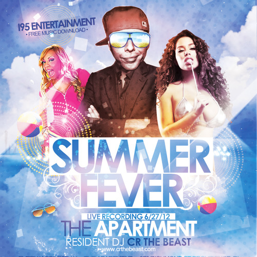 """SUMMER FEVER"" DJ CR THE BEAST LIVE MIX @ THE APARTMENT 6/27"