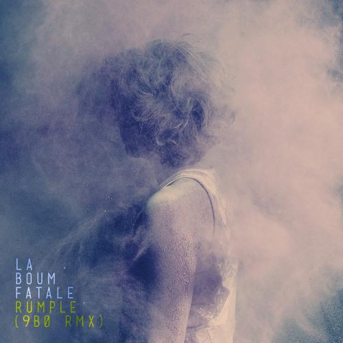 La Boum Fatale - Rumple (9b0 Remix)