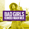 M.I.A. - Bad Girls (Kimbo Man Mix)
