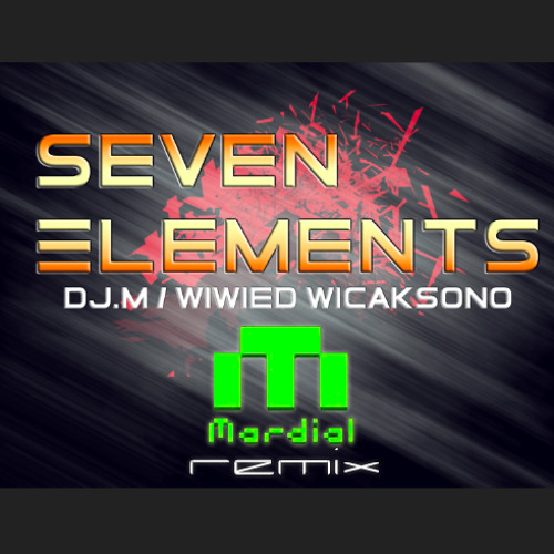 DJ.M - Seven Elements (Mardial Remix)