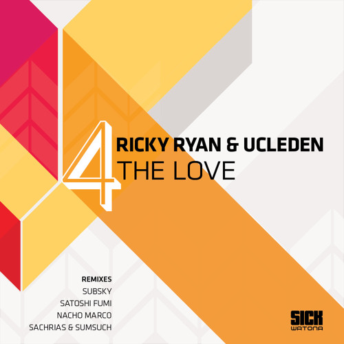 Ricky Ryan & Ucleden - 4 The Love (Subsky Mix) - SICK WATONA