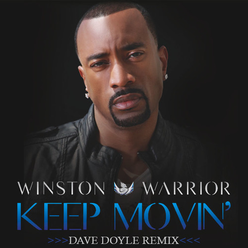 Winston Warrior - Keep Movin (Dave Doyle Radio Version) OFFICIAL TEASER!!! Promos OUT NOW!