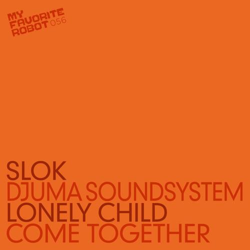 MFR056 - Slok - Lonely Child (2012 Mix) - My Favorite Robot Records