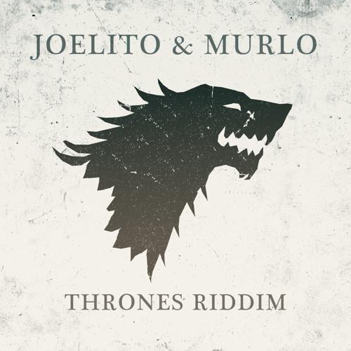 Joelito & Murlo - Thrones Riddim