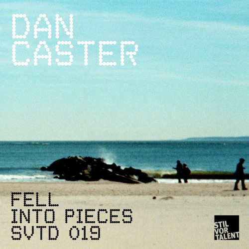 Dan Caster - Fell into pieces EP [SVTD019] with Remix by Sascha Braemer & Niconé