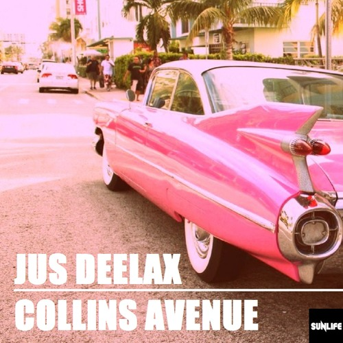 Jus Deelax - Collins Avenue (Extended mix)