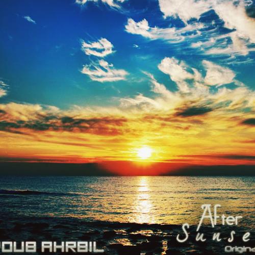 Ayoub Ahrbil _ After Sunset (Original Mix)