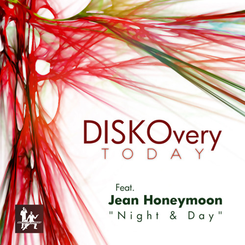 DISKOvery Today feat. Jean Honeymoon ''Night and Day'' (Nu Era Mix)