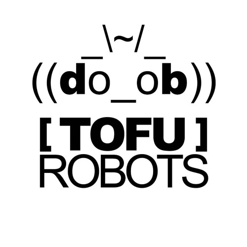 **NEW** Tofu Robots Electro Mix