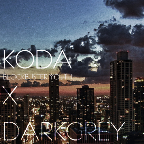 Koda - Blockbuster Youth (DarkGrey Demo)