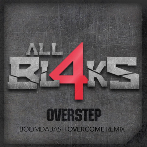 Overstep By All Bl4ks (Boomdabash Overcome Remix)