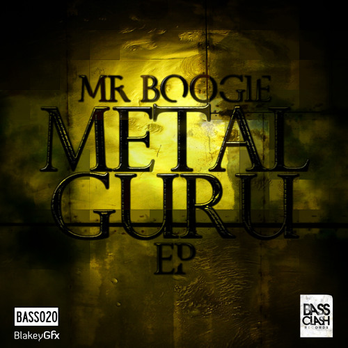 MR.BOOGIE - METAL GURU ( out on BASSCLASH )