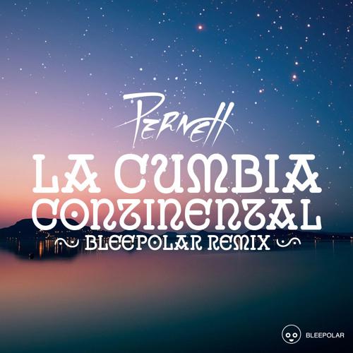 Pernett - La Cumbia Continental (Bleepolar remix)