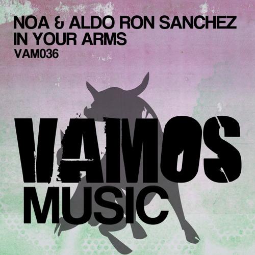 Noa & Aldo Ron Sanchez - In my Arms (DJ Soulstar)
