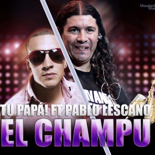 TU PAPA! FEAT. DAMAS GRATIS - EL CHAMPU // EXITO 2012 // DAKOS & MOUSTACHE MUSIC
