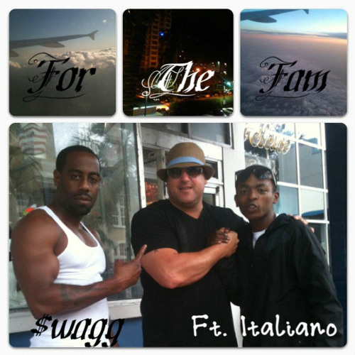 """For the Fam"" (FTF)- $wagg Ft. Italiano"