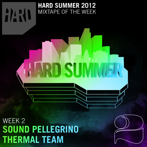 HARD Summer Mixtape Week 2: Sound Pellegrino Thermal Team