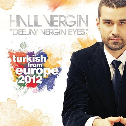 Halil 'Vergin Eyes' pres. Turkish From Europe 2012