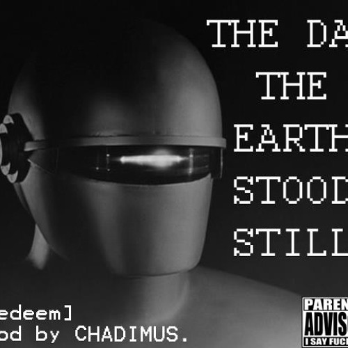 The Day the Earth Stood Still (Prod. by Chadimus)