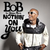 Bruno Marz & Bob - Nothin On You (E-Beat's)
