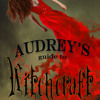 Audrey's Guide to Witchcraft Chapters 1 & 2