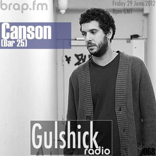 Gulshick Radio | Ep.68 | Canson (Bar 25)