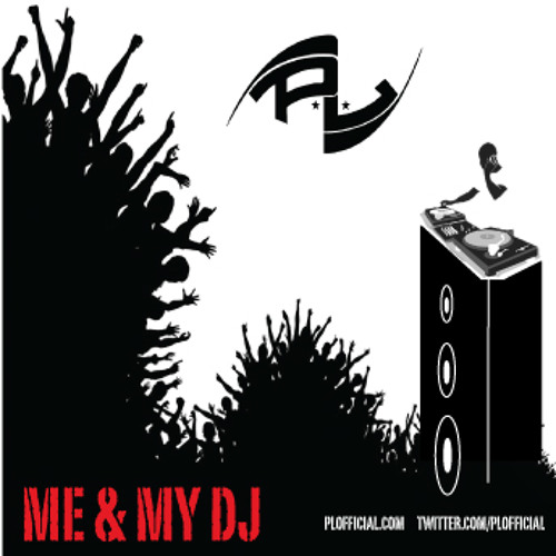 "P.L. - ""Me & My DJ"" (Dirty)"
