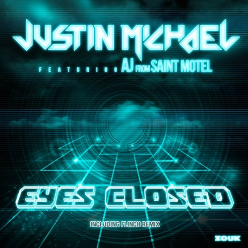 "Justin Michael feat. AJ from Saint Motel - ""Eyes Closed"" (Flinch Remix Preview)"