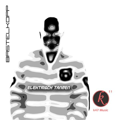 Elektrisch Tanzen EP/K47music