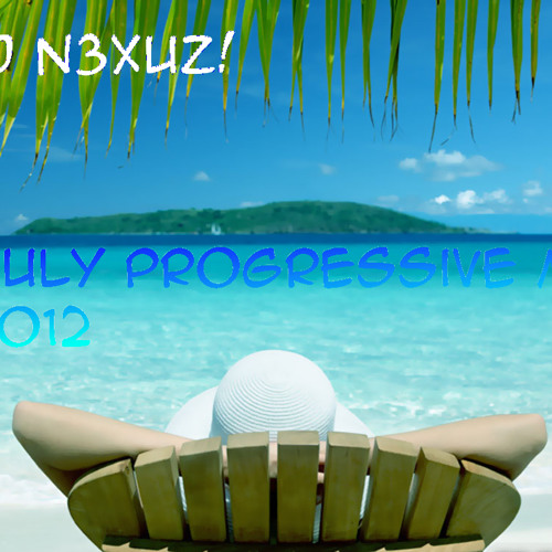 DJ N3XUZ! - July Progressive Mix 2012