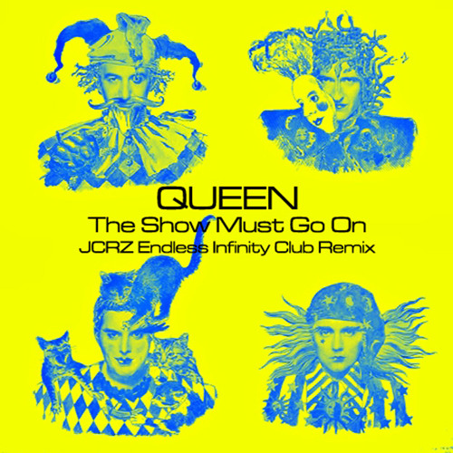 Queen - The Show Must Go On (JCRZ Endless Infinity Club 121 Remix)