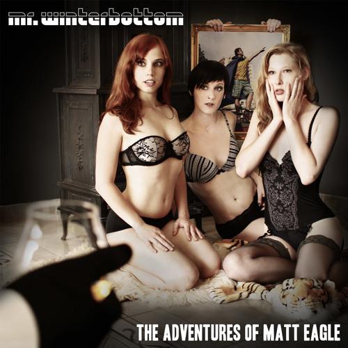 The Adventures Of Matt Eagle
