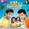 Dil Garden Garden Ho Gaya (Electro Club REMIX- Dj JazKaran) Kya Super Kool Hain Hum MP3 Song