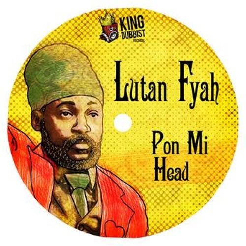 Lutan Fyah & Roommate - Pon Mi Head (Free DL)