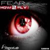 How 2 Fly - No Fear (Original Mix)
