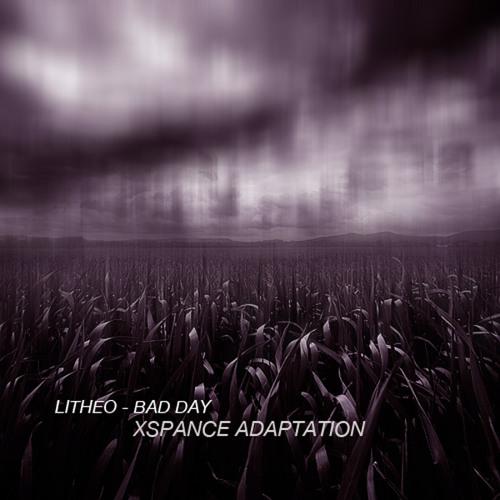 Litheo - Bad Day [Xspance Adaptation]