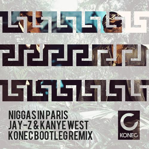 Jay-Z & Kanye West - Ni**as in Paris (Konec Bootleg Remix) - FREE DOWNLOAD IN DESCRIPTION