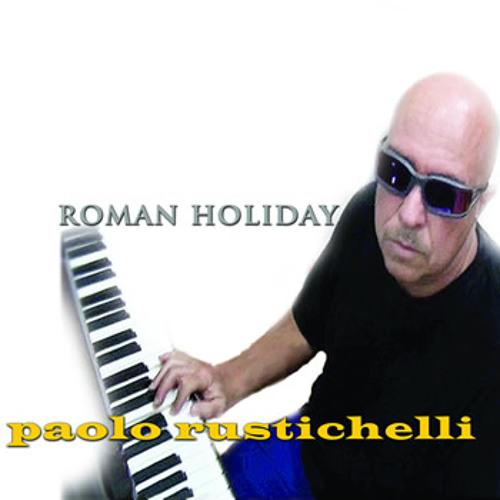 Paolo Rustichelli : Roman Holiday