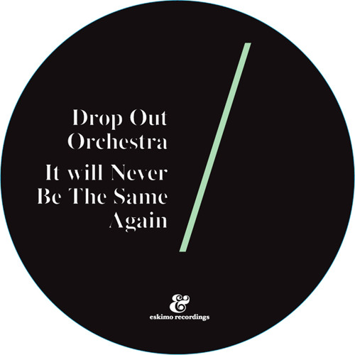 Drop Out Orchestra - It Will Never Be The Same Again (Benedikt Hammer Remix)