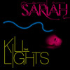 Sariah - Kill The Lights (Radio Mix)
