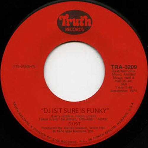 DJ Isit Sure is Funky