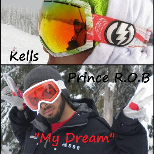 My DREAM-Prince R.O.B ft Kells