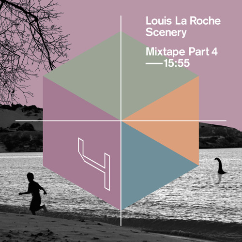 Louis La Roche - Scenery Mixtape Part 4